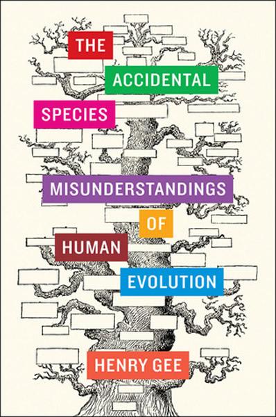《意外的物种:对人类进化的误解》