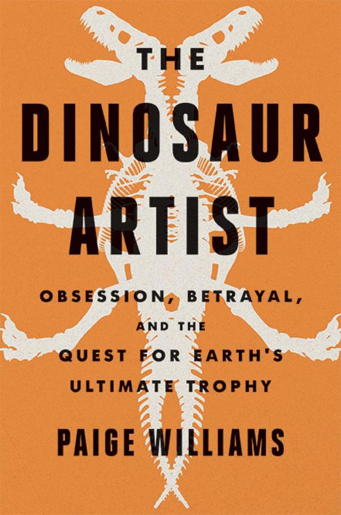 《恐龙艺术家:执迷、背叛与终极大奖的追寻》